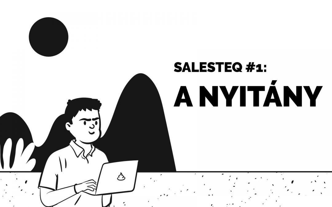 SalesTeq #1: A Nyitány