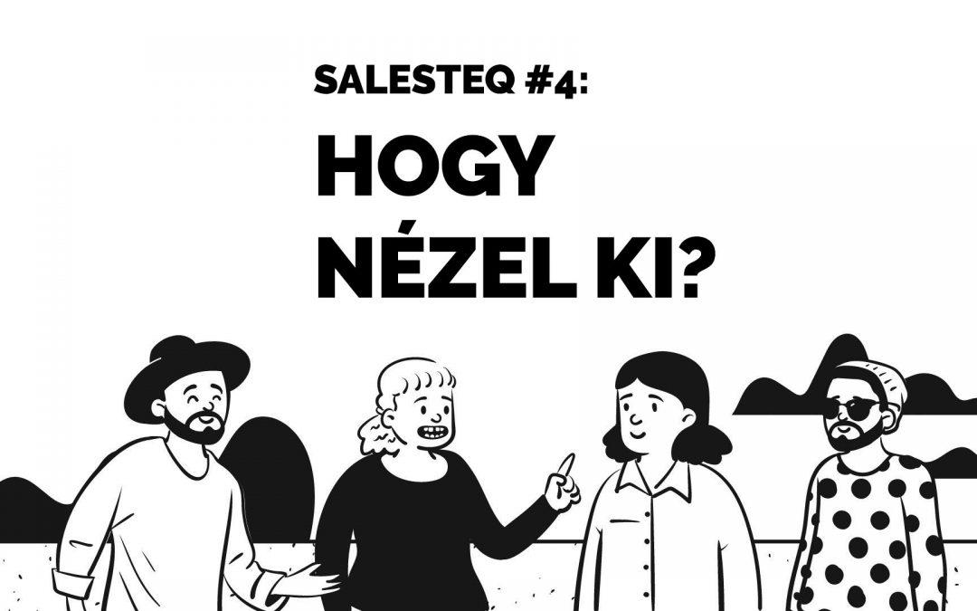 SalesTeq #4: Hogy néz ki?